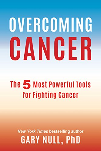 Book Cover: Overcoming Cancer: The 5 Most Powerful Tools for Fighting Cancer