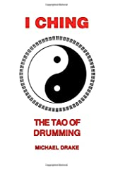 I Ching: The Tao Of Drumming Paperback