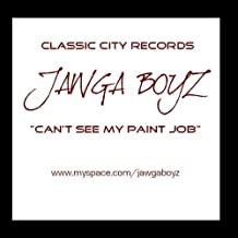 Can't See My Paint Job - Single by Jawga Boyz (2009-11-06)