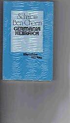 Germania Hebraica: Beiträge zum Verhältnis von Deutschen und Juden