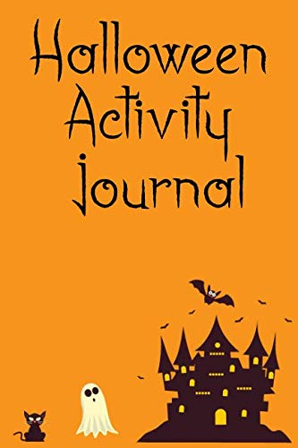 Halloween Activity Journal: An activity and writing journal for kids with trick or treating safety tips