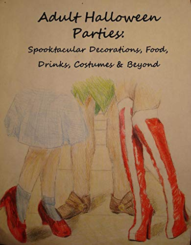 Adult Halloween Parties: Spooktacular Decorations, Food, Drinks, Costumes & Beyond for $<!---->