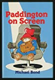 Paddington on Screen, Michael Bond, 0395329507