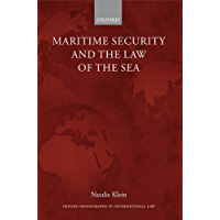 Maritime Security and the Law of the Sea (Oxford Monographs in International Law) (English Edition)