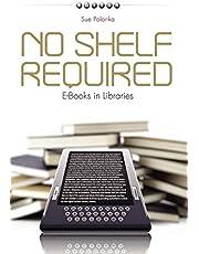 No Shelf Required: E-Books in Libraries