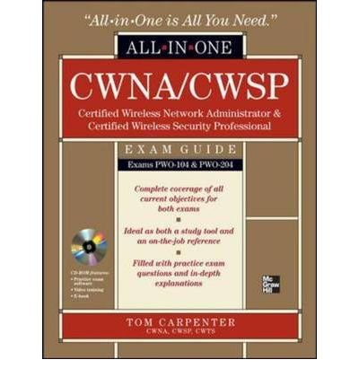 Download CWNA Certified Wireless Network Administrator & CWSP Certified Wireless Security Professional All-in-one Exam Guide: PWO-104 & PWO-204 (All-In-One (McGraw Hill)) (Mixed media product) - Common pdf