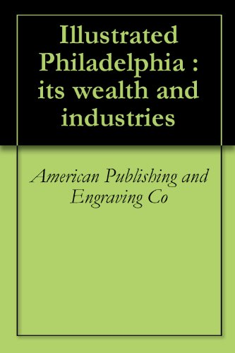 (Illustrated Philadelphia : its wealth and industries)