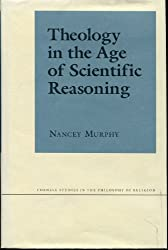 Theology in the Age of Scientific Reasoning (Cornell Studies in the Philosophy of Religion)