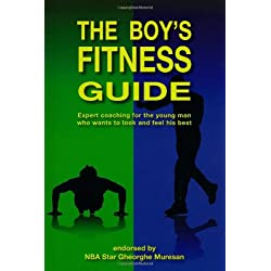 The Boy's Fitness Guide: Expert Coaching for the Young Man Who Wants to Look and Feel His Best (English)
