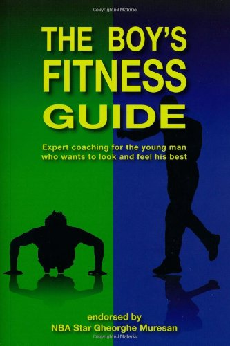 The Boy's Fitness Guide: Expert Coaching for the Young Man Who Wants to Look and Feel His Best (English) (Strength Training For 13 Year Old Boy)