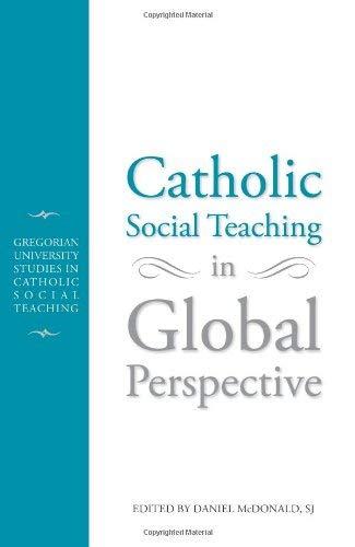 Catholic Social Teachiing in Global Perspective: Gregorian University Studies in Catholic Social Teaching (Gregorial Uni