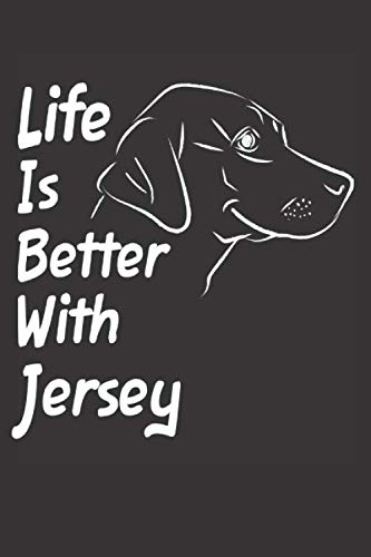 - Life Is Better With Jersey: Blank Dotted Female Dog Name Personalized & Customized Labrador Notebook Journal for Women, Men & Kids. Chocolate, Yellow ... & Christmas Gift for Dog Lover & Owner.