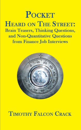 Pocket Heard On The Street: Brain Teasers, Thinking Questions, And Non-Quantitative Questions From Finance Job Interviews
