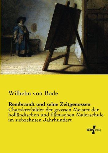 Download Rembrandt und seine Zeitgenossen: Charakterbilder der grossen Meister der holländischen und flämischen Malerschule (German Edition) pdf