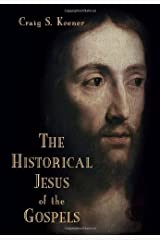 The Historical Jesus of the Gospels Kindle Edition