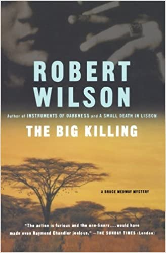 Book The Big Killing (Bruce Medway Mysteries, No. 2) by Robert Wilson (2003-11-03)