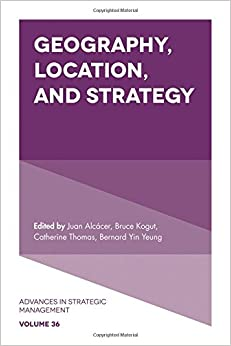 Geography, Location, and Strategy (Advances in Strategic Management)