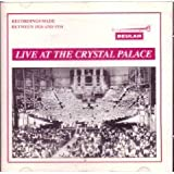 Live at the Crystal Palace (Recordings Made Between 1926 and 1934)