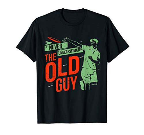 (Never Underestimate Old Guy Disc Golf Player Fun Print Shirt)