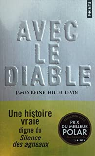 Avec le diable, Keene, James
