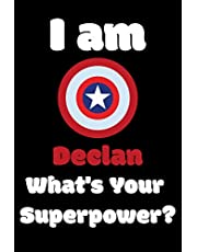 I am Declan What's Your Superpower?: 261 Pages Blank Lined Notebook Inspirational And Motivational Journal Gift For Chaplain 6 x 9 Inches Birthday And Christmas Gift For Friends, Family
