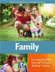 Family: Knowing Families, Tailoring Practices, Building Capacity (Dec Recommended Practices Monographs)