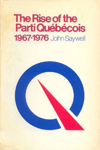 The Rise of the Parti QuEbEcois 1967-76