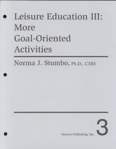 Leisure Education III: More Goal-Oriented Activities