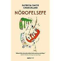 """Nörofelsefe: """"Bilişsel bilim alanında şimdiye kadar yazılmış en iyi kitap."""" -Karl H. Pribram, Comtemporary Psychology"""