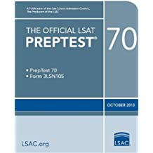 The Official LSAT PrepTest 70: (Oct. 2013 LSAT)