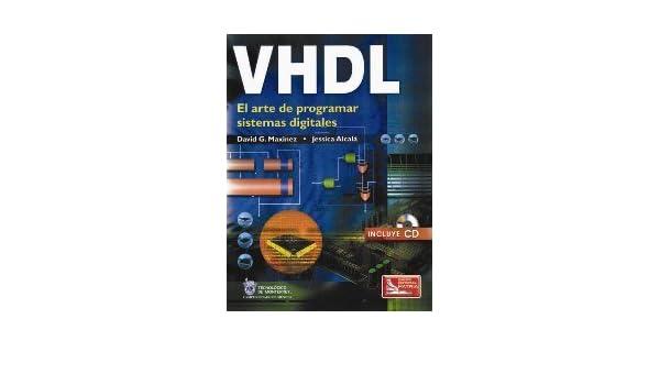 VHDL El Arte de Programar Sistemas Digitales: Amazon.es: Jessica Alcala Jara, David G. Maxinez: Libros