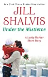 Under the Mistletoe (Lucky Harbor)