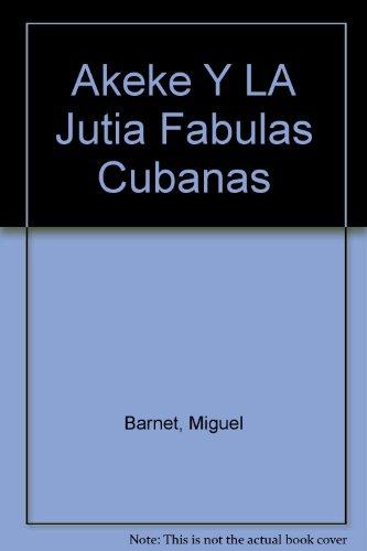 Akeke Y LA Jutia Fabulas Cubanas (Spanish Edition)