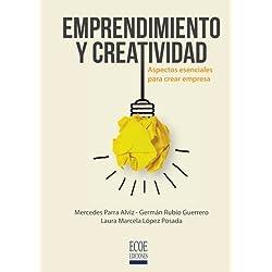 Emprendimiento y creatividad: Aspectos esenciales para crear empresa