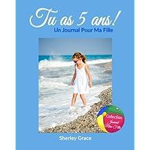 Tu as 5 ans! Un Journal Pour Ma Fille