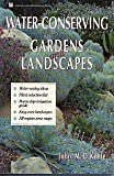 Water-Conserving Gardens and Landscapes, O'Keefe, John M., 0882667866