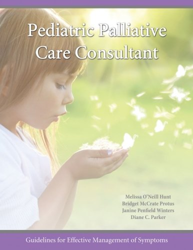 Pediatric Palliative Care Consultant: Guidelines for Effective Management of Symptoms