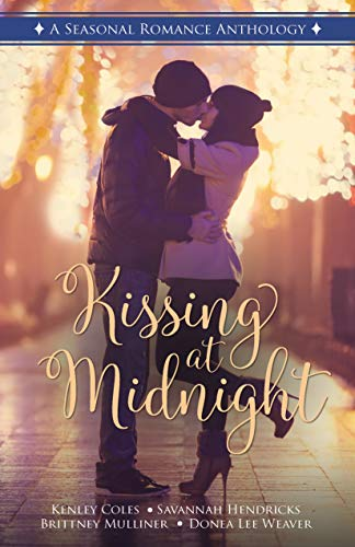 Kissing at Midnight: A Seasonal Romance Anthology by [Literary Crush Publishing, Coles, Kenley, Weaver, Donea, Mulliner, Brittney, Hendricks, Savannah]