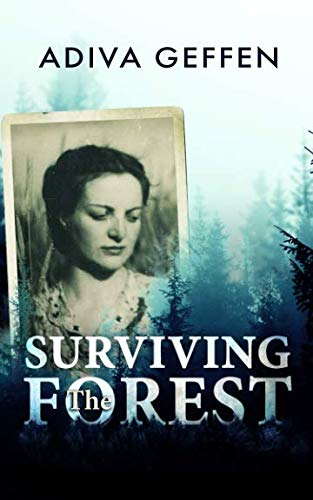 Surviving The Forest (A WW2 Historical Novel, Based on a True Story of a Jewish Holocaust Survivor) (World Best Novels List)