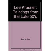 Lee Krasner: Paintings from the Late 50's