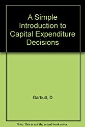 A Simple Introduction to Capital Expenditure Decisions