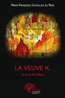 La veuve K. ou La vie de Château par Chevallier Le Page
