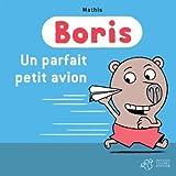 Boris : Un parfait petit avion !