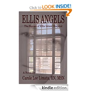 Ellis Angels:The Nurses of Ellis Island Hospital Carole Limata