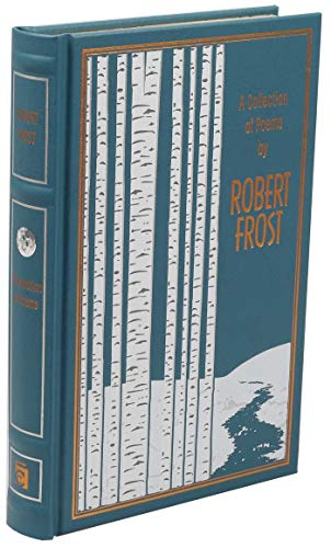 A Collection of Poems by Robert Frost (Leather-bound Classics)