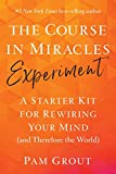The Course in Miracles Experiment: A Starter Kit