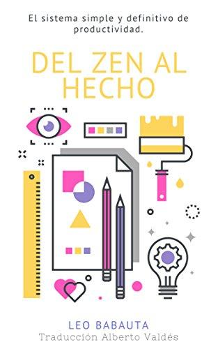 Del Zen Al Hecho : El sistema simple y definitivo de productividad  (Minimalismo) (Spanish Edition)