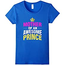 Mother Of An Awesome Prince T-Shirt Funny Proud Mom Gift