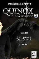 Quinox. El ángel oscuro. Volumen 1 (Exilio, Las piedras de la decadencia y Eternos) (Spanish Edition)