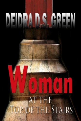 Woman at the Top of the Stairs by [Green, Deidra D. S.]